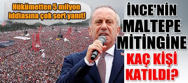 İnce'nin Maltepe mitingine kaç kişi katıldı? Hükümetten 5 milyon iddiasına çok sert yanıt!