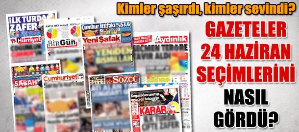 Gazeteler 24 Haziran seçimlerini nasıl gördü? Kimler şaşırdı, kimler sevindi?