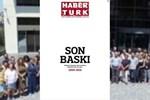 Son baskısını yaptı: Gazete Habertürk'ten okurlarına hatıralarla dolu bir veda!