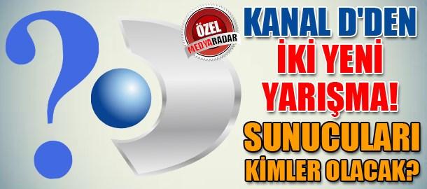 Kanal D'den iki yeni yarışma! Sunucuları kimler olacak? (Medyaradar/Özel)