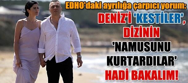 EDHO'daki ayrılığa çarpıcı yorum: Deniz'i 'kestiler', dizinin 'namusunu kurtardılar' hadi bakalım!