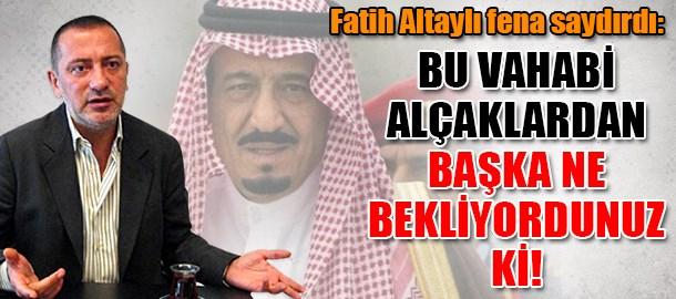 Fatih Altaylı fena saydırdı: Bu Vahabi alçaklardan başka ne bekliyordunuz ki!