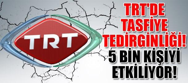 TRT'de tasfiye tedirginliği! 5 bin kişiyi etkiliyor!