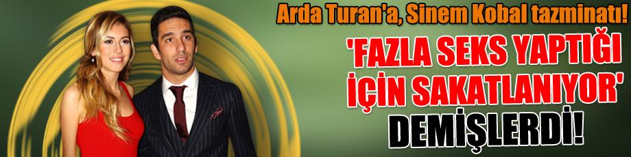 Arda Turan'a, Sinem Kobal tazminatı! 'Fazla seks yaptığı için sakatlanıyor' demişlerdi!
