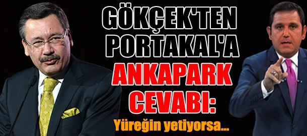 Melih Gökçek'ten Fatih Portakal'a Ankapark cevabı: Yüreğin yetiyorsa