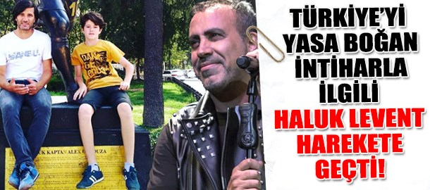 Türkiye'yi yasa boğan intiharla ilgili Haluk Levent harekete geçti!